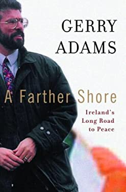 A Farther Shore: Ireland's Long Road to Peace 9780375508158