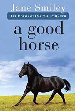 A Good Horse 9780375862304
