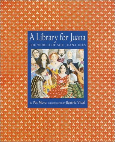 A Library for Juana: The World of Sor Juana Ines 9780375806438