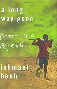 A Long Way Gone: Memoirs of a Boy Soldier 9780374105235