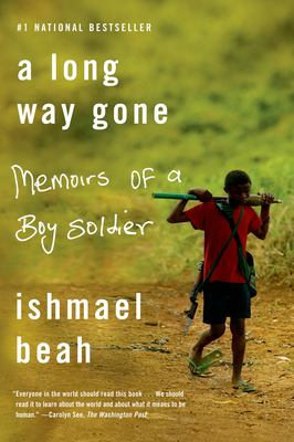 A Long Way Gone: Memoirs of a Boy Soldier 9780374531263