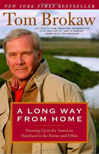 A Long Way from Home: Growing Up in the American Heartland in the Forties and Fifties 9780375759352