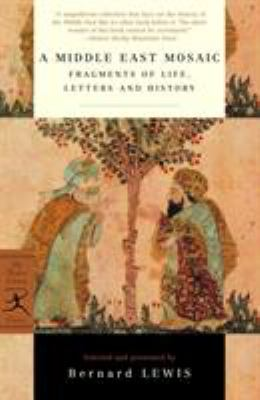 A Middle East Mosaic: Fragments of Life, Letters and History 9780375758379