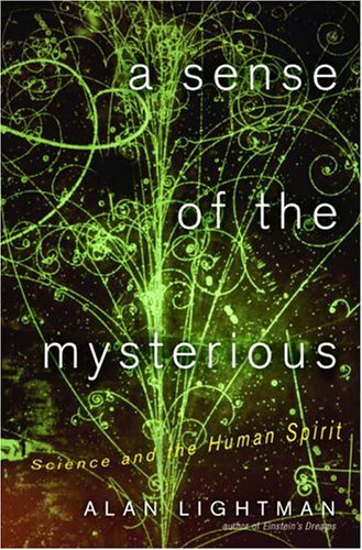 A Sense of the Mysterious: Science and the Human Spirit 9780375423208