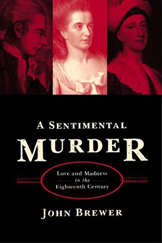 A Sentimental Murder: Love and Madness in the Eighteenth Century 9780374529772