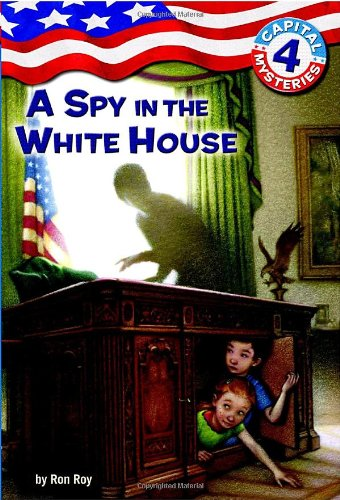 Capital Mysteries #4: A Spy in the White House 9780375825576