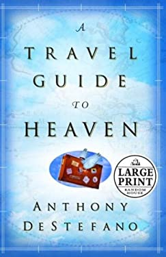 A Travel Guide to Heaven 9780375432927
