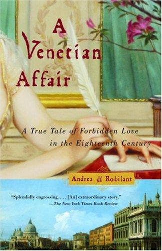 A Venetian Affair: A True Tale of Forbidden Love in the 18th Century 9780375726170