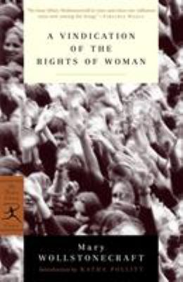 A Vindication of the Rights of Woman: With Strictures on Political and Moral Subjects 9780375757228