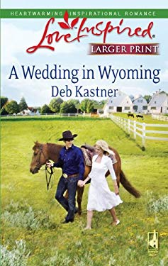 A Wedding in Wyoming 9780373814480