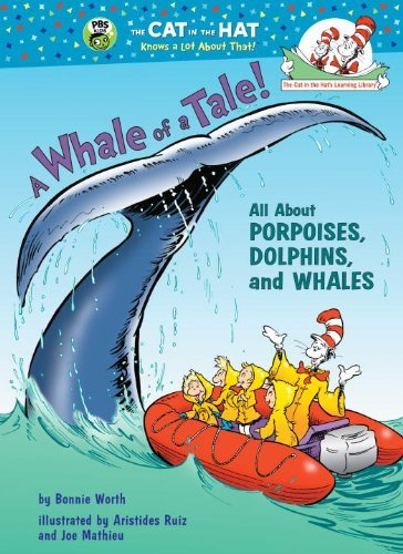 A Whale of a Tale!: All about Porpoises, Dolphins, and Whales 9780375822797