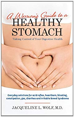 A Woman's Guide to a Healthy Stomach: Taking Control of Your Digestive Health 9780373892655
