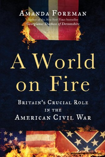 A World on Fire: Britain's Crucial Role in the American Civil War 9780375504945