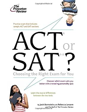 ACT or SAT?: Choosing the Right Exam for You 9780375429248