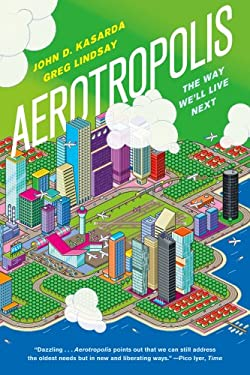 Aerotropolis: The Way We'll Live Next 9780374533519
