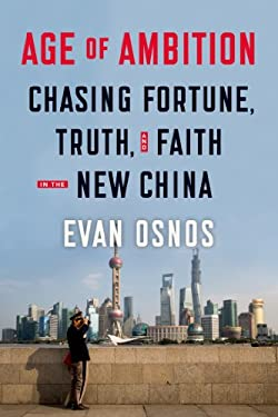 Age of Ambition: Chasing Fortune, Truth, and Faith in the New China