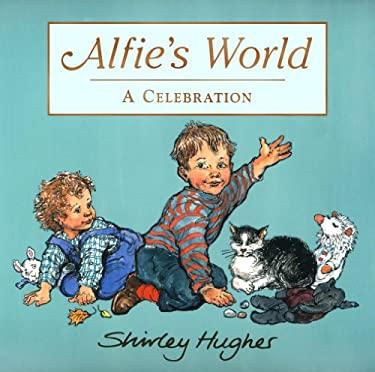 Alfie's World: A Celebration 9780370328942