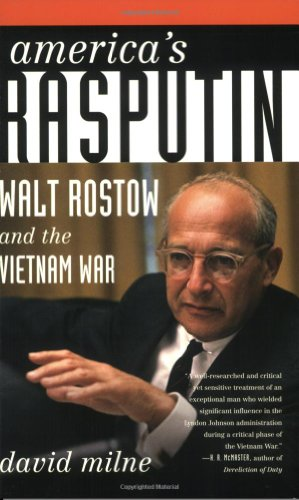 America's Rasputin: Walt Rostow and the Vietnam War 9780374531621