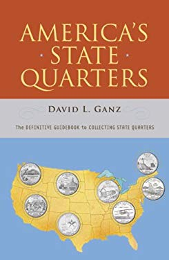 America's State Quarters: The Definitive Guidebook to Collecting State Quarters 9780375722592