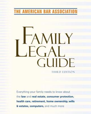 American Bar Association Family Legal Guide (Third Edition)
