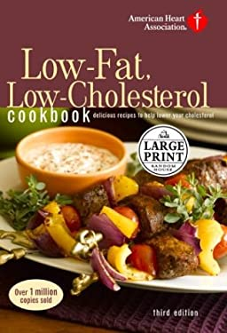 American Heart Association Low-Fat, Low-Cholesterol Cookbook: Delicious Recipes to Help Lower Your Cholesterol 9780375433658