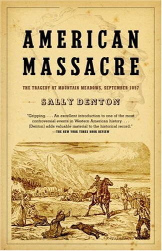 American Massacre: The Tragedy at Mountain Meadows, September 1857 9780375726361