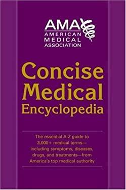 American Medical Association Concise Medical Encyclopedia 9780375721809