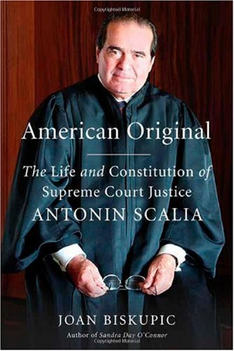 American Original: The Life and Constitution of Supreme Court Justice Antonin Scalia 9780374202897