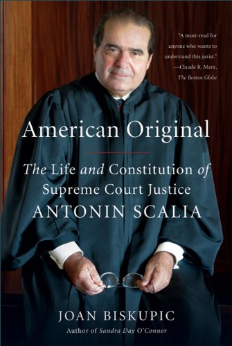 American Original: The Life and Constitution of Supreme Court Justice Antonin Scalia 9780374532444
