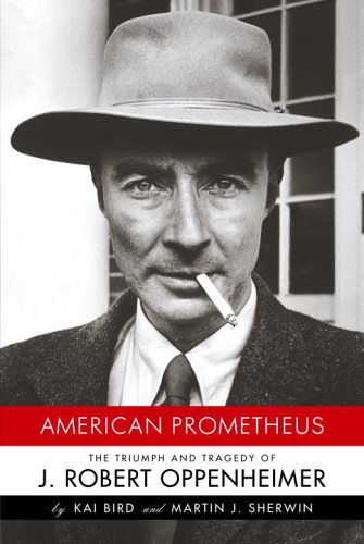American Prometheus: The Triumph and Tragedy of J. Robert Oppenheimer 9780375412028