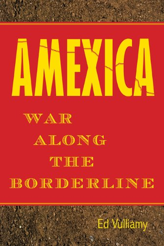 Amexica: War Along the Borderline 9780374104412