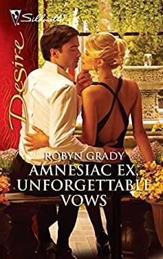 Amnesiac Ex, Unforgettable Vows 9780373730766