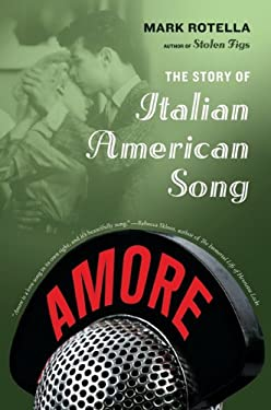 Amore: The Story of Italian American Song 9780374532987