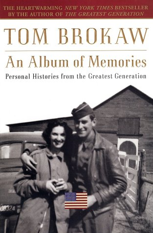 An Album of Memories: Personal Histories from the Greatest Generation 9780375760419