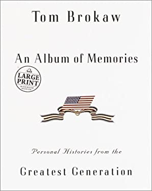 An Album of Memories: Personal Histories from the Greatest Generation 9780375431340
