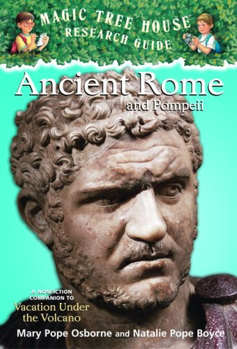 Ancient Rome and Pompeii: A Nonfiction Companion to Vacation Under the Volcano 9780375832208