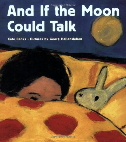 And If the Moon Could Talk 9780374435585