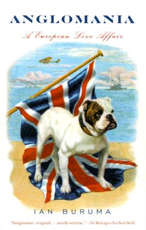 Anglomania: A European Love Affair 9780375705366