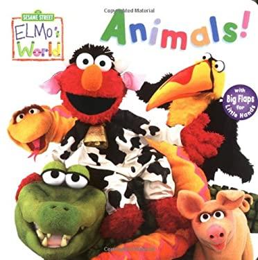 Elmo's World: Animals! (Sesame Street) 9780375813368
