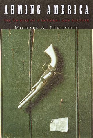 the beginnings of american gun culture in arming america by michael bellesiles Microsoft word - a-zdoc  terry tempest williams, joan halifax, roderick nash, michael roads, john stokes  who put down his gun and took the first.