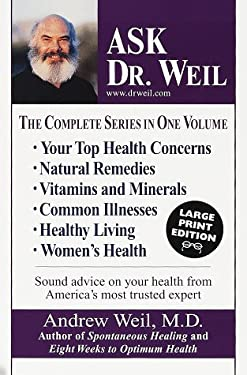 Ask Dr. Weil: The Complete Series in One Volume 9780375704451