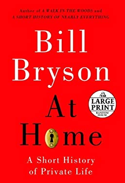 At Home: A Short History of Private Life 9780375434310