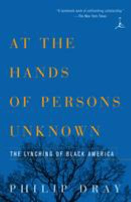At the Hands of Persons Unknown: The Lynching of Black America 9780375754456