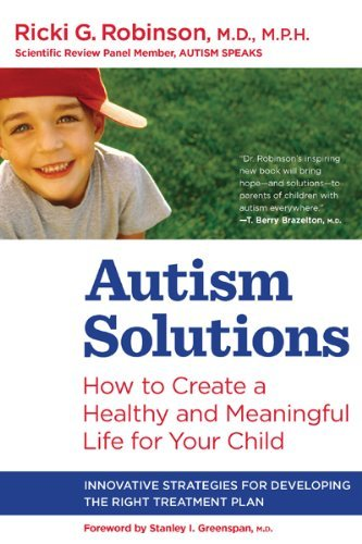 Autism Solutions: How to Create a Healthy and Meaningful Life for Your Child 9780373892099