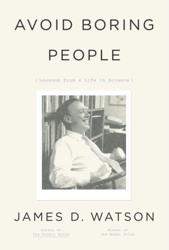 Avoid Boring People: Lessons from a Life in Science 9780375412844