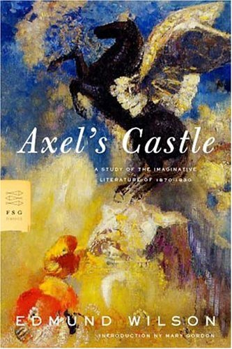 Axel's Castle: A Study of the Imaginative Literature of 1870-1930 9780374529277