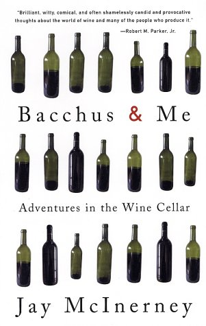Bacchus & Me: Adventures in the Wine Cellar 9780375713620