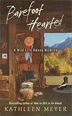 Barefoot-Hearted: A Wild Life Among Wildlife 9780375504389