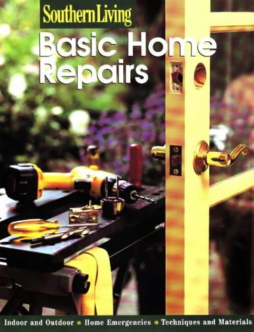 Southern Living Basic Home Repairs 9780376090522