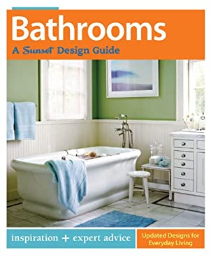 Bathrooms: A Sunset Design Guide: Inspiration + Expert Advice 9780376014443